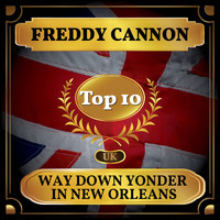 Freddy Cannon - Way Down Yonder in New Orleans (UK Chart Top 40 - No. 3)