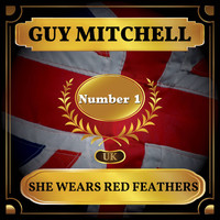 Guy Mitchell - She Wears Red Feathers (UK Chart Top 40 - No. 1)