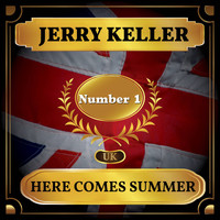 Jerry Keller - Here Comes Summer (UK Chart Top 40 - No. 1)