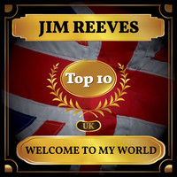 Jim Reeves - Welcome to My World (UK Chart Top 40 - No. 6)