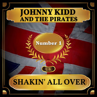 Johnny Kidd And The Pirates - Shakin' All Over (UK Chart Top 40 - No. 1)