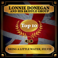 Lonnie Donegan and his Skiffle Group - Bring a Little Water, Sylvie (UK Chart Top 40 - No. 7)