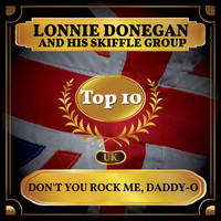 Lonnie Donegan and his Skiffle Group - Don't You Rock Me, Daddy-O (UK Chart Top 40 - No. 4)