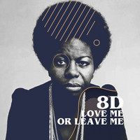 Nina Simone - Love Me or Leave Me (8D)