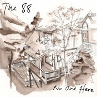 The 88 - No One Here