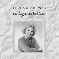 Teresa Brewer - Teresa Brewer - Vintage Selection