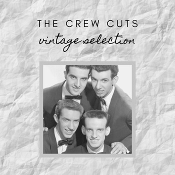 The Crew Cuts - The Crew Cuts - Vintage Selection
