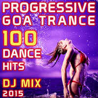 Progressive Goa Doc, Goa Doc, Doctor Spook - Progressive Goa Trance 100 Dance Hits DJ Mix 2015
