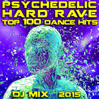 Doctor Spook, Goa Doc, Psytrance Network - Psychedelic Hard Rave Top 100 Dance Hits DJ Mix 2015