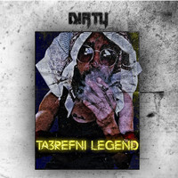 Dirty - Ta3refni Legend (Explicit)