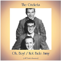 The Crickets - Oh, Boy! / Not Fade Away (All Tracks Remastered)