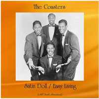 The Coasters - Satin Doll / Easy Living (All Tracks Remastered)