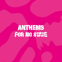 Various Artists - Anthems for No State