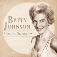 Betty Johnson - Golden Selection (Remastered)
