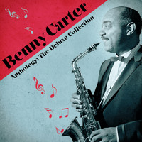 Benny Carter - Anthology: The Deluxe Collection (Remastered)
