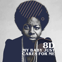 Nina Simone - My Baby Just Cares For Me (8D)