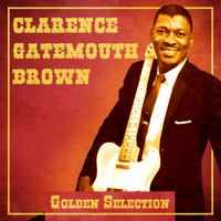 "Clarence ""Gatemouth"" Brown - Golden Selection (Remastered)"