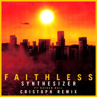 Faithless - Synthesizer (feat. Nathan Ball) (Cristoph Remix - Edit)