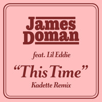 James Doman - This Time (feat. Lil Eddie) (Kadette Remix)