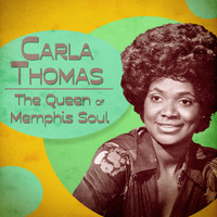 Carla Thomas - The Queen of Memphis Soul (Remastered)