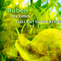 Buben - Tea Times Chill Out Compilation.Pt.1