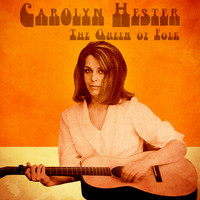 Carolyn Hester - The Queen of Folk (Remastered)