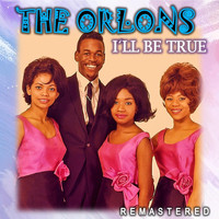 The Orlons - I'll Be True (Remastered)