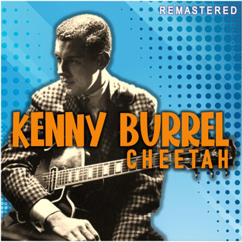 Kenny Burrell - Cheetah (Remastered)