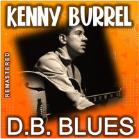 Kenny Burrell - D.B. Blues (Remastered)