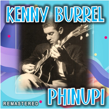 Kenny Burrell - Phinupi (Remastered)