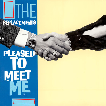 The Replacements - Pleased To Meet Me (Deluxe Edition [Explicit])