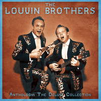 The Louvin Brothers - Anthology: The Deluxe Collection (Remastered)