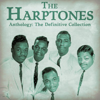 The Harptones - Anthology: The Definitive Collection (Remastered)
