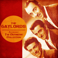 The Gaylords - Anthology: The Definitive Collection (Remastered)