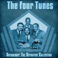 The Four Tunes - Anthology: The Definitive Collection (Remastered)