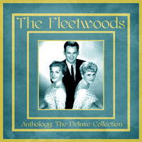 The Fleetwoods - Anthology: The Deluxe Collection (Remastered)
