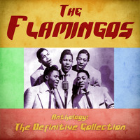 The Flamingos - Anthology: The Definitive Collection (Remastered)
