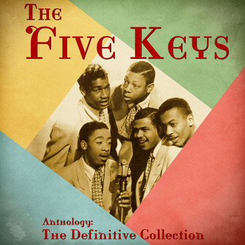 The Five Keys - Anthology: The Definitive Collection (Remastered)