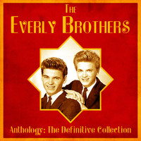 The Everly Brothers - Anthology: The Definitive Collection (Remastered)