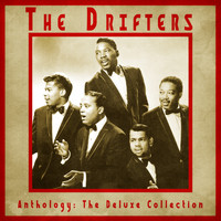 The Drifters - Anthology: The Deluxe Collection (Remastered)