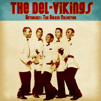 The Del-Vikings - Anthology: The Deluxe Collection (Remastered)