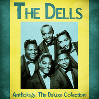 The Dells - Anthology: The Deluxe Collection (Remastered)