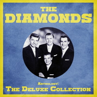 The Diamonds - Anthology: The Deluxe Collection (Remastered)