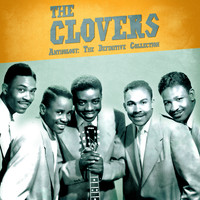 The Clovers - Anthology: The Definitive Collection (Remastered)