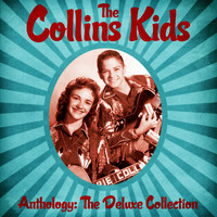 The Collins Kids - Anthology: The Deluxe Collection (Remastered)