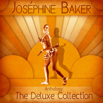 Joséphine Baker - Anthology: The Deluxe Collection (Remastered)