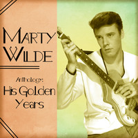 Marty Wilde - Anthology: His Golden Years (Remastered)