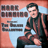 Mark Dinning - Anthology: The Deluxe Collection (Remastered)