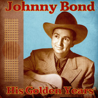 Johnny Bond - His Golden Years (Remastered)