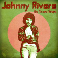 Johnny Rivers - His Golden Years (Remastered)